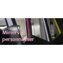 Miroirs personnalisés